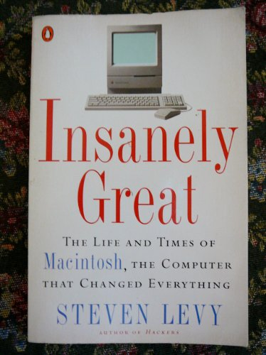 9780140244922: Insanely Great: Life and Times of Macintosh, the Computer That Changed Everything