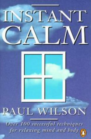 9780140244946: Instant Calm: The Most Complete Collection of Calming Techniques in More Than 5000 Years