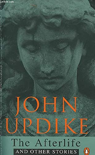 The Afterlife and Other Stories: John Updike