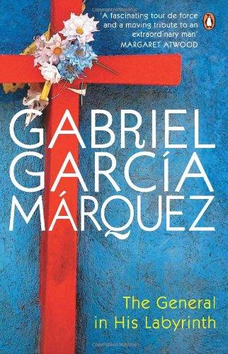 The General in His Labyrinth (Penguin fiction): Garcia Marquez, Gabriel