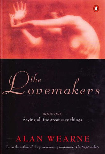 The Lovemakers: Saying All the Great Sexy Things: Wearne, Alan