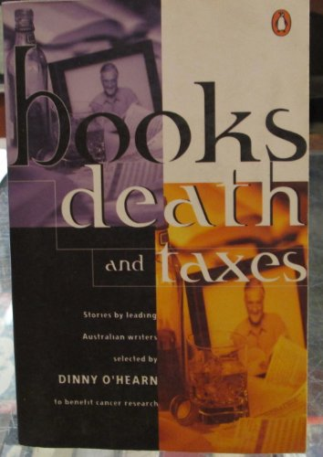 9780140246360: Books, Death And Taxes: Stories By Leading Australian Writers