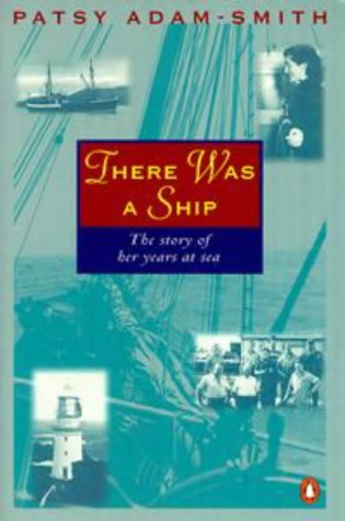 9780140246568: There Was a Ship: the Story of Her Years at Sea
