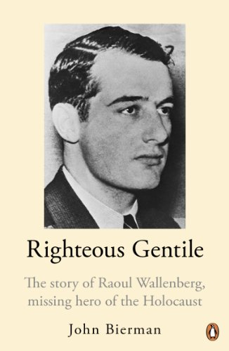 9780140246643: Righteous Gentile: The Story of Raoul Wallenberg, Missing Hero of the Holocaust
