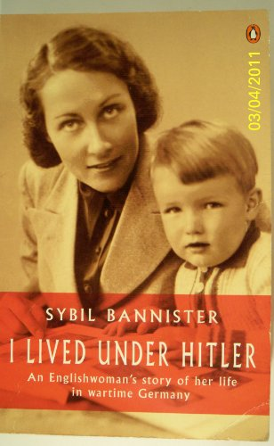 9780140246728: I Lived Under Hitler: An Englishwoman's Story of Her Life in Wartime Germany