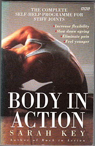 9780140246780: Body in Action: Complete Self-help Programme for Stiff Joints (BBC Books)