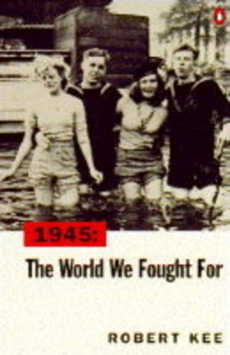 9780140247121: 1945: The World We Fought for