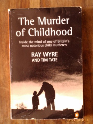9780140247152: The Murder of Childhood