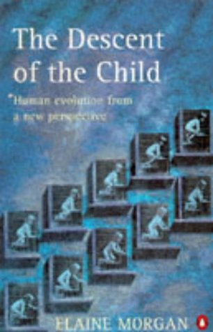 9780140247855: The Descent of the Child: Human Evolution from a New Perspective (Penguin science)