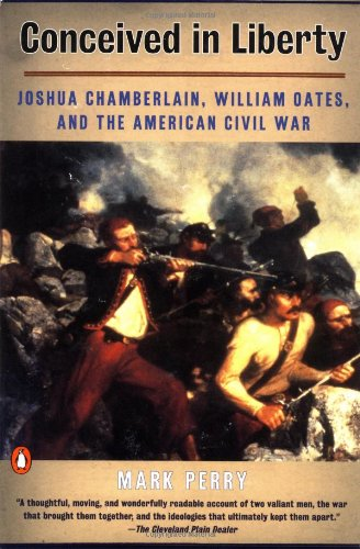 9780140247978: Conceived In Liberty: William Oates, Joshua Chamberlain, and the American Civil War