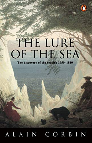9780140247992: The Lure of the Sea: Discovery of the Seaside in the Western World 1750-1840, The (Penguin history)