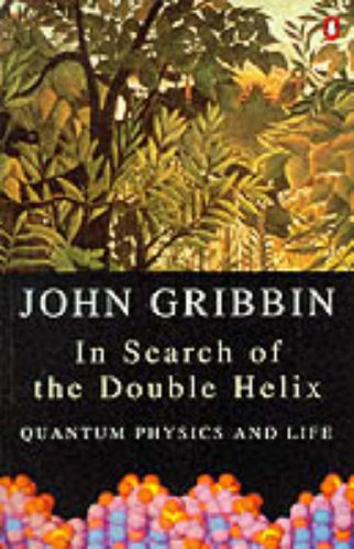 In Search of the Double Helix. Quantum: Gribbin, John.