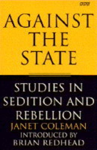 9780140248166: Against the State: Studies in Sedition and Rebellion (BBC Books)
