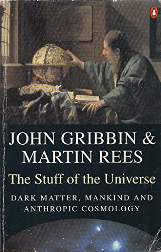 9780140248180: The Stuff of the Universe: Dark Matter, Mankind and Anthropic Cosmology (Penguin science)