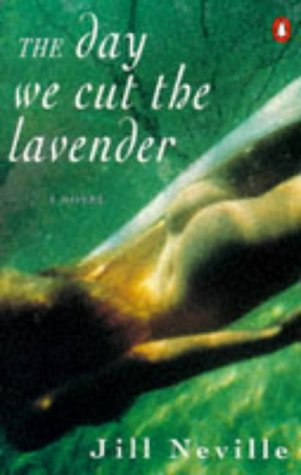 The Day We Cut the Lavender: Neville, Jill