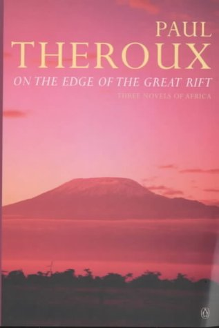 9780140248357: On the Edge of the Great Rift: Three Novels of Africa