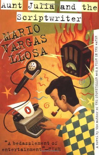 Aunt Julia and the Scriptwriter: Mario Vargas Llosa