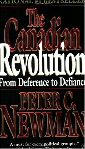 9780140248944: The Canadian Revolution: From Deference to Defiance