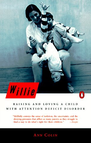 9780140249088: Willie: Raising and Loving a Child with Attention Deficit Disorder