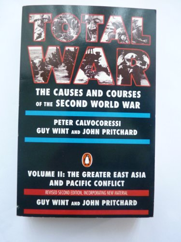 9780140249095: Total War: Causes and Courses of the Second World War : The Greater East Asia and Pacific Conflict (rev. 2nd ed.)