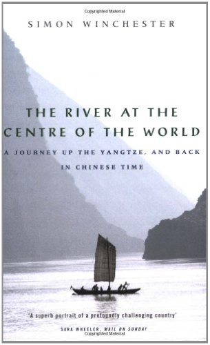 9780140249125: The River at the Centre of the World: A Journey Up the Yangtze, and Back in Chinese Time