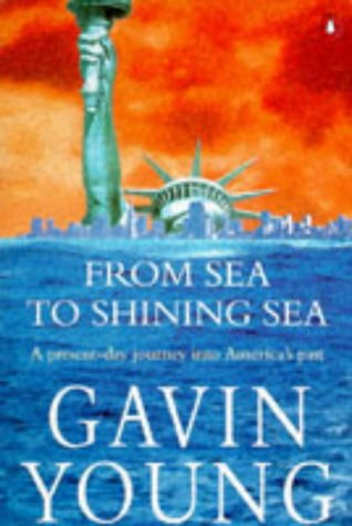 9780140249149: From Sea to Shining Sea: Present-day Journey into America's Past