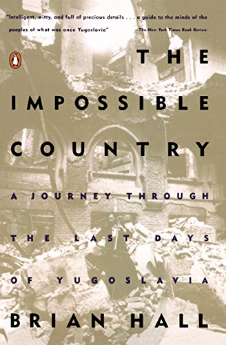 9780140249231: The Impossible Country: A Journey Through the Last Days of Yugoslavia