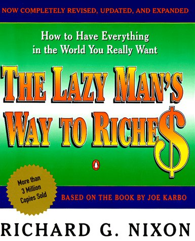 9780140249361: The Lazy Man's Way to Riches: How to Have Everything in the World That You Want