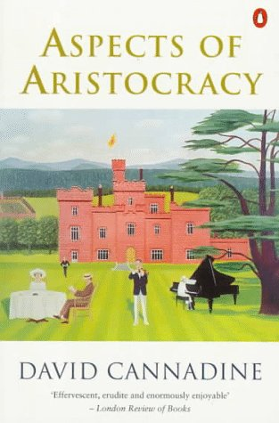 9780140249538: Aspects of Aristocracy: Grandeur and Decline in Modern Britain (Penguin history)