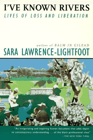 I've Known Rivers: Lives of Loss and Liberation.: Sara Lawrence-Lightfoot .