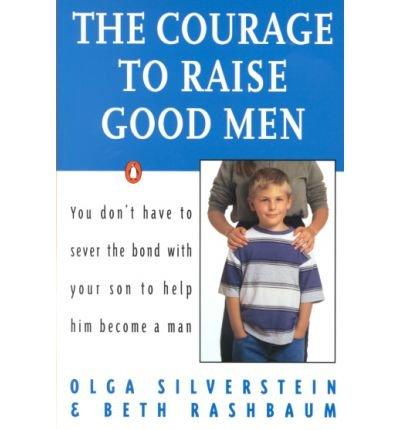 9780140249781: The Courage to Raise Good Men