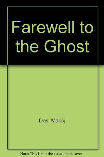 Farewell to the Ghost: Das, Manoj