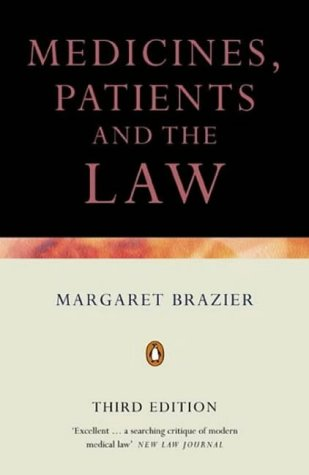 Medicine, Patients and the Law: Brazier, Margaret