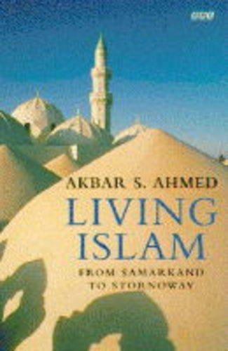 9780140250206: Living Islam: From Samarkand to Stornoway (BBC Books)