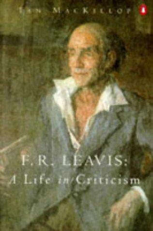 9780140250275: F. R. Leavis : A Life in Criticism