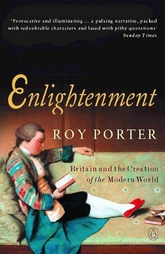 9780140250282: Enlightenment: Britain and the Creation of the Modern World (Allen Lane History)