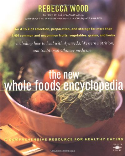 9780140250329: The New Whole Foods Encyclopedia: A Comprehensive Resource for Healthy Eating