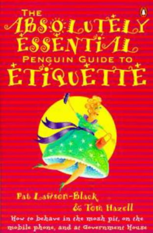 Absolutely Essential Penguin Guide to Etiquette: Lawson-Black, Pat; Hazell,