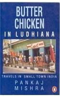 9780140250671: Butter Chicken in Ludhiana: Travels in Small Town India