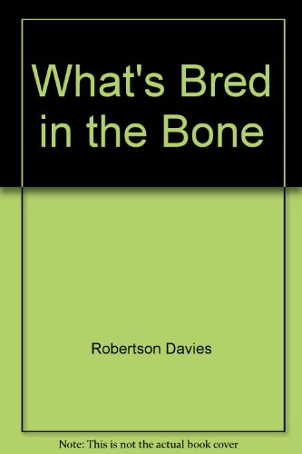9780140250879: What's Bred in the Bone