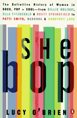 9780140251555: She Bop: The Definitive History of Women in Rock, Pop and Soul