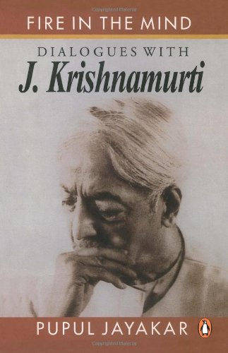 9780140251661: Fire in the Mind: Dialogues with J.Krishnamurthi