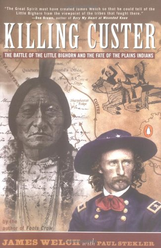 9780140251760: Killing Custer: The Battle of the Little Bighorn and the Fate of the Plains
