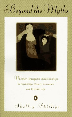 9780140251869: Beyond the Myths: Mother-Daughter Relationships - In Psychology, History, Literature and Everyday Life