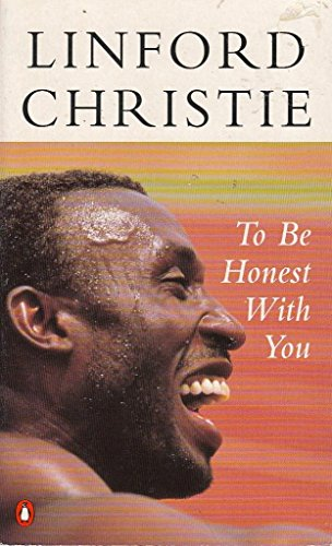 To Be Honest with You: LINFORD CHRISTIE