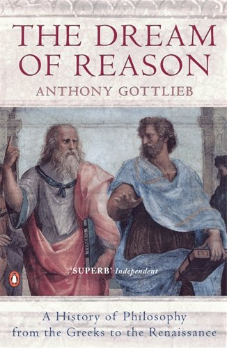 9780140252743: Dream Of Reason: A History Of Philosophy From The Greeks To The Renaissance