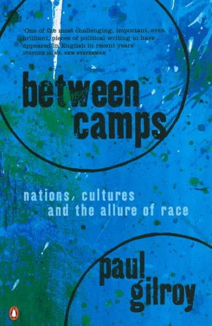 9780140252781: Between Camps: Nations, Cultures and the Allure of Race