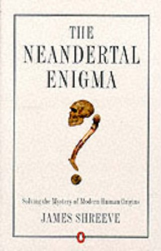 9780140253337: The Neandertal Enigma: Solving the Mystery of Modern Human Origins (Penguin science)