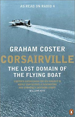 9780140253481: Corsairville: The Lost Domain of the Flying Boat