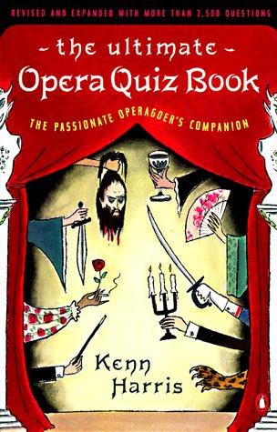 9780140253900: The Ultimate Opera Quiz Book: The Passionate Operagoer's Companion